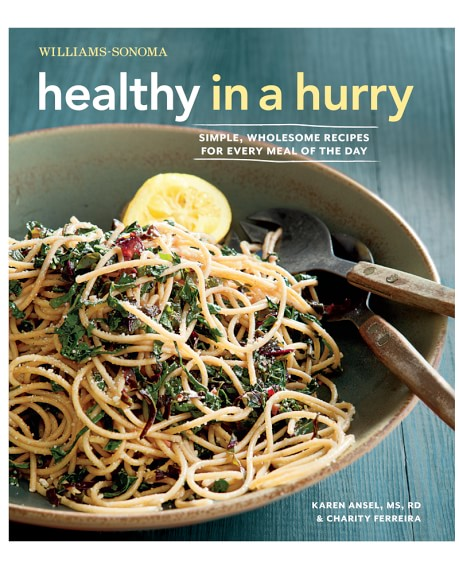 Williams Sonoma Healthy In A Hurry Cookbook