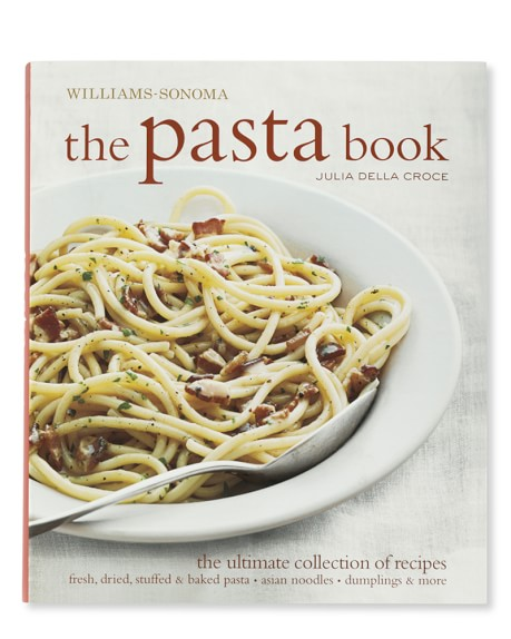 Williams Sonoma The Pasta Book Cookbook