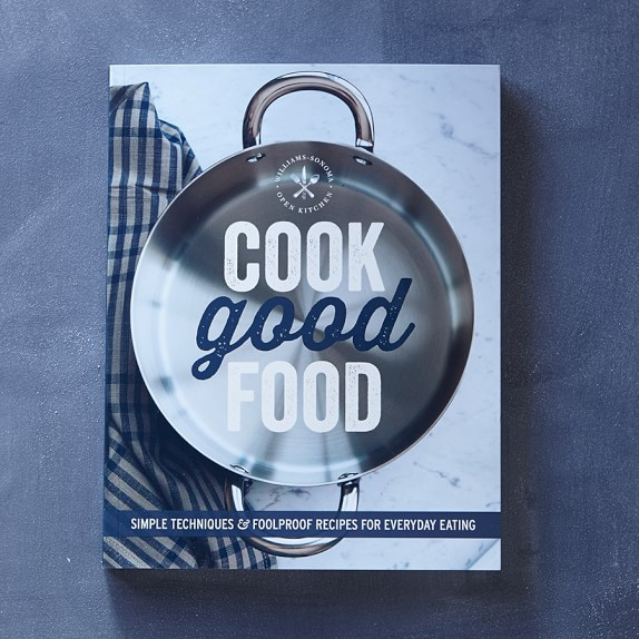 Williams Sonoma Cook Good Food Cookbook