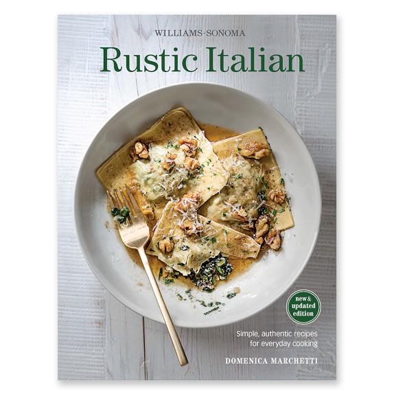 Williams Sonoma Rustic Italian Cookbook
