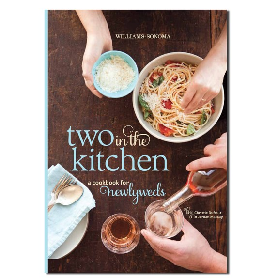 Williams Sonoma Two In The Kitchen Cookbook