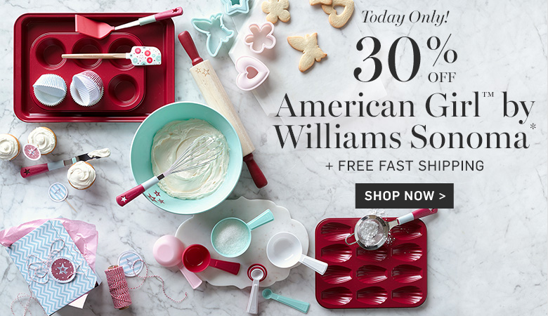 30% Off American Girl™ by Williams Sonoma