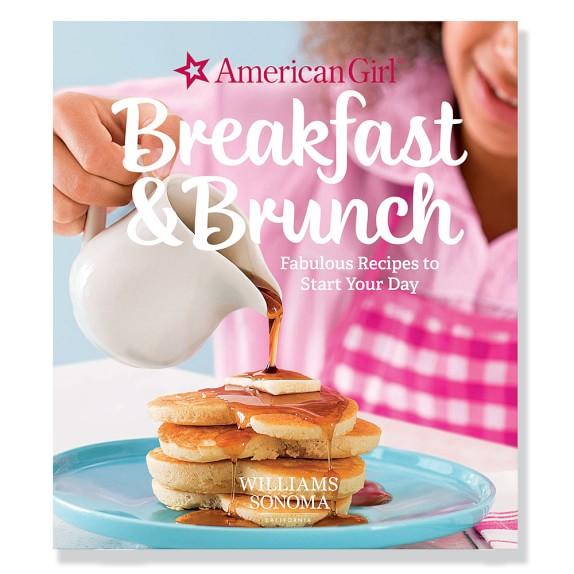 American Girl&#8482 by Williams Sonoma Breakfast & Brunch Cookbook