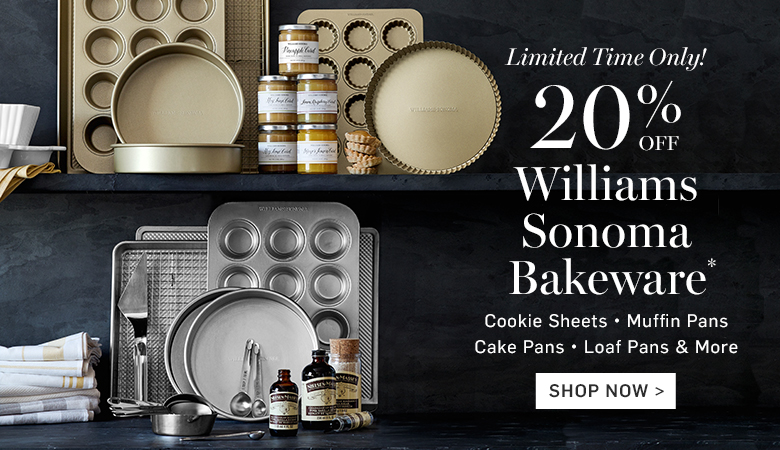 20% Off Williams Sonoma Bakeware