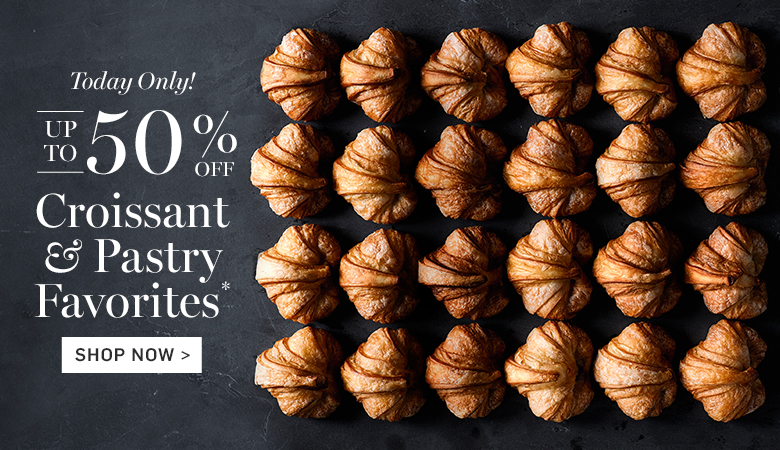 Up to 50% Off Croissant & Pastry Favorites