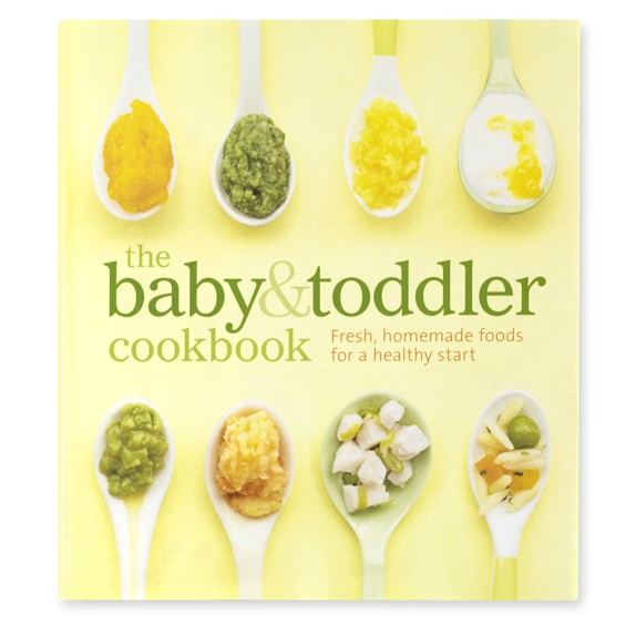 The Baby & Toddler Cookbook by Karen Ansel & Charity Ferreira