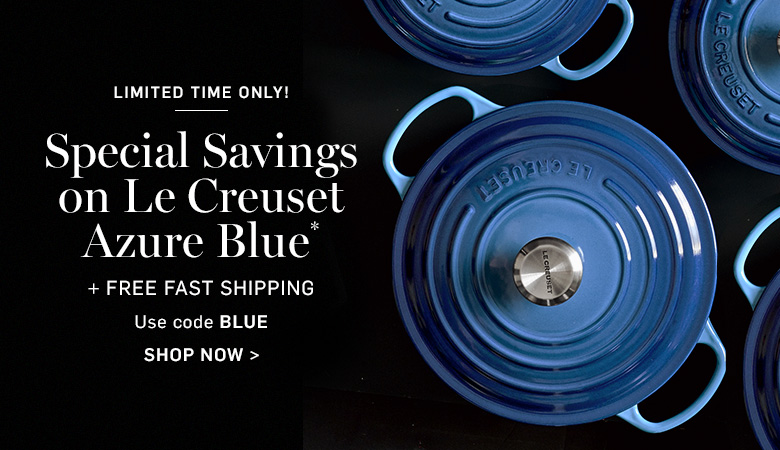 Special Savings on Le Creuset Azure Blue
