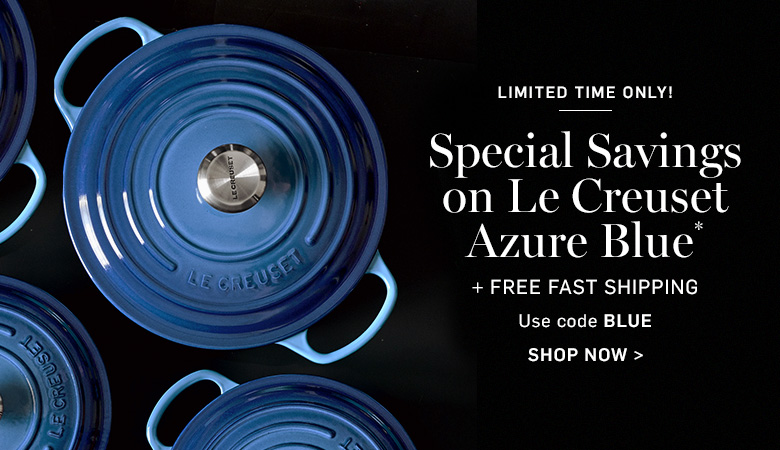 Special Savings on Le Creuset Azure